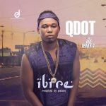 Qdot - Ibi Re ft 9ice & Terry G [AuDio]